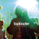 Time Of My Life/Toploader