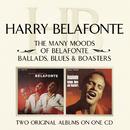 The Many Moods Of Belafonte/ Ballads, Blues & Boasters/Harry Belafonte