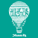Out Of The Question/Mumm-ra