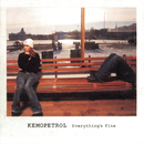 Everything's Fine/Kemopetrol