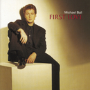 First Love/Michael Ball