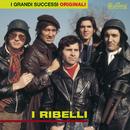 I Ribelli/I Ribelli