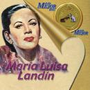 Lo Mejor de Lo Mejor de RCA Victor/María Luisa Landín