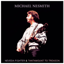 Nevada Fighter / Tantamount To Treason/Michael Nesmith