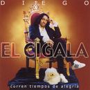 """Corren Tiempos De Alegria/Dieguito """"El Cigala"""""""