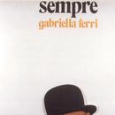 Sempre/Gabriella Ferri