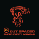 Outspaced/Super Furry Animals