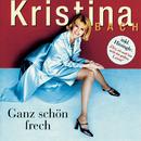 Ganz schön frech/Kristina Bach