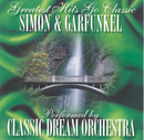 Simon & Garfunkel - Greatest Hits Go Classic/Classic Dream Orchestra