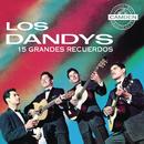 Los Dandys 15 Grandes Recuerdos/Los Dandys