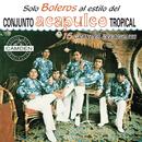 Solo Boleros... Conjunto Acapulco Tropical 16 Grandes Exitos/Acapulco Tropical