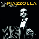 TODO PIAZZOLLA/Astor Piazzolla