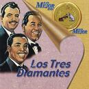 Lo Mejor de lo Mejor/Los Tres Diamantes
