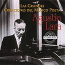 Las Grandes Creaciones Del Musico Poeta Agustin Lara/Agustín Lara