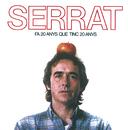 Fa Vint Anys Que Tinc Vint Anys/Joan Manuel Serrat