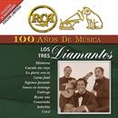 RCA 100 Años De Musica/Los Tres Diamantes