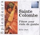 Sainte Colombe: Pièces Pour Viole De Gambe/Hille Perl