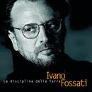 La Disciplina Della Terra/Ivano Fossati and Oscar Prudente