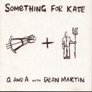 Q And A With Dean Martin/Something For Kate