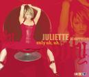 Only Uh, Uh.../Juliette Schoppmann