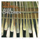 Wise Children/Tom Harrell