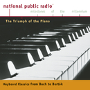 NPR Milestones of the Millennium: The Triumph of the Piano - From Bach to Bartok/Emanuel Ax, Philippe Entremont, Rudolf Serkin