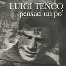 Pensaci Un Po'/Luigi Tenco
