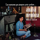 Las Canciones Que Siempre Quise Grabar Amalia Mendoza/Amalia Mendoza