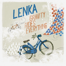 Gravity Rides Everything (The Woodstock Sessions)/Lenka