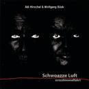 Schwoazze Luft/Adi Hirschal & Wolfgang Böck