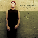 Standing At The Edge/Casey Stratton