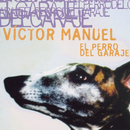 El Perro Del Garaje/Victor Manuel