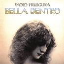 Bella Dentro/Paolo Frescura