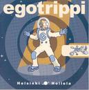 Helsinki - Hollola/Egotrippi