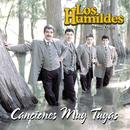 Canciones Muy Tuyas/Los Humildes