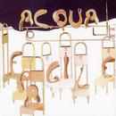 Acqua Fragile/Acqua Fragile