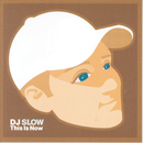 This Is Now/DJ Slow