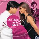 Kehtaa Hai Dil Baar Baar (Original Motion Picture Soundtrack)/Jatin-Lalit