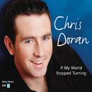 If My World Stopped Turning/Chris Doran
