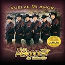Vuelve Mi Amor/Los Astros De Durango