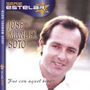 Fue Con Aquel Beso/Jose Manuel Soto