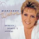 Morgen Wordt 't Anders/Marianne Weber