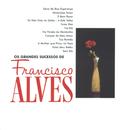 Os Grandes Successos De Francisco Alves/Francisco Alves