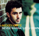 Never Wanna' Let You Down/Mickey Harte