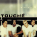 I'll Give You My Heart/Touché