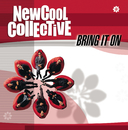 Bring It On/New Cool Collective