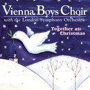 Together At Christmas/The Vienna Boys Choir with London Symphony Orchestra