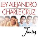 Juntos/Ley Alejandro & Charlie Cruz