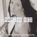 L'Incantevole Abitudine/Marina Rei