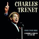 Juste Pour Rire - Les Chansons De La Période CBS Volume 2 1981-1986/Charles Trenet